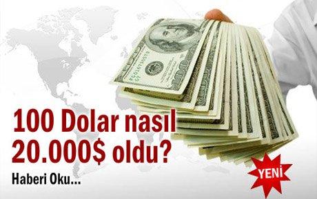 100 Dolar Nasıl 20.000$ Oldu