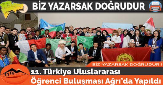 11. Türkiye Uluslararası Öğrenci Buluşması Ağrı'da Yapıldı