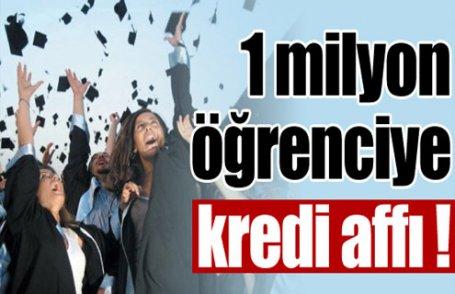 1 milyon öğrenciye kredi affı