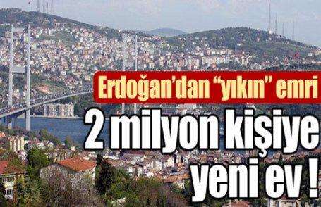 2 milyon kişiye yeni ev verilecek !