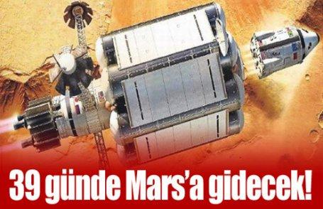 39 günde Mars'a yolculuk!