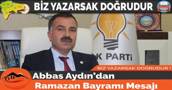 Abbas Aydın'dan Ramazan Bayramı Mesajı