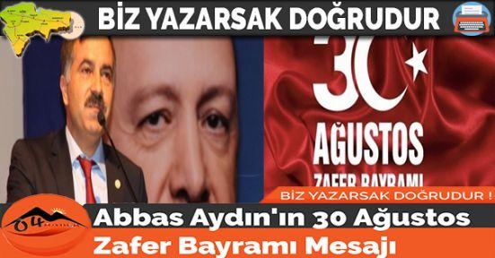 Abbas Aydın'ın 30 Ağustos Zafer Bayramı Mesajı