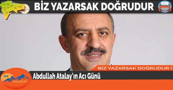 Abdullah Atalay'ın Acı Günü