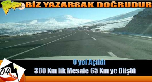 Açılan yol mesafeyi 230 Km Kısalttı