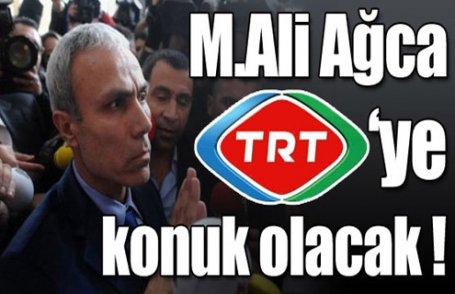 Ağca TRT'ye konuk olacak !
