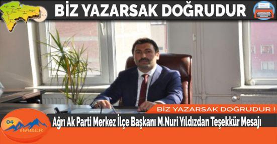 Ağrı Ak Parti Merkez İlçe Başkanı M.Nuri Yıldızdan Teşekkür Mesajı