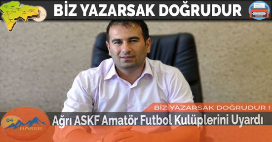 Ağrı ASKF Amatör Futbol Kulüplerini Uyardı