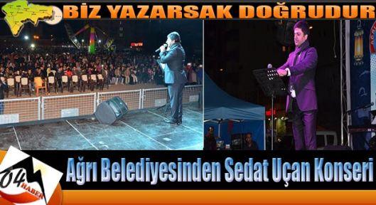 Ağrı Belediyesinden Sedat Uçan Konseri