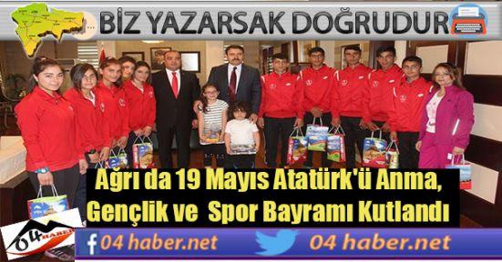 Ağrı da 19 Mayıs Atatürk'ü Anma, Gençlik ve  Spor Bayramı Kutlandı
