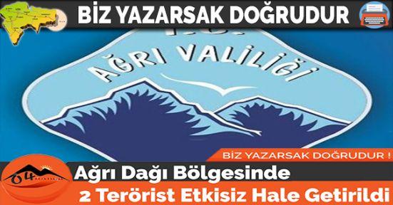 Ağrı Dağı Bölgesinde 2 Terörist Etkisiz Hale Getirildi
