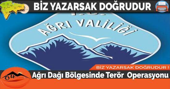 Ağrı Dağı Bölgesinde Terör  Operasyonu