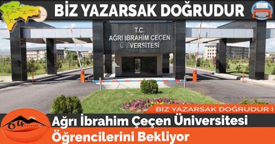 Ağrı İbrahim Çeçen Üniversitesi Öğrencilerini Bekliyor
