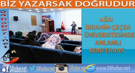 Ağrı İbrahim Çeçen Üniversitesinde Anlamlı Konferans