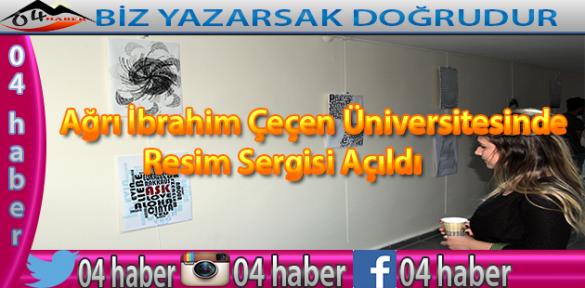 Ağrı İbrahim Çeçen Üniversitesinde Resim Sergisi Açıldı