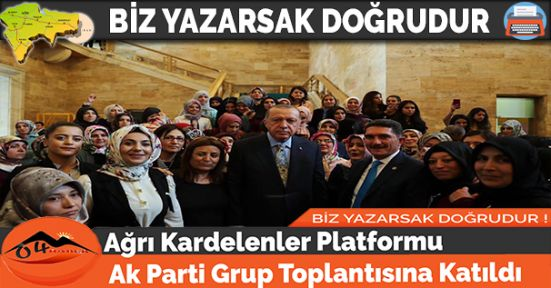 Ağrı Kardelenler Platformu Ak Parti Grup Toplantısına Katıldı