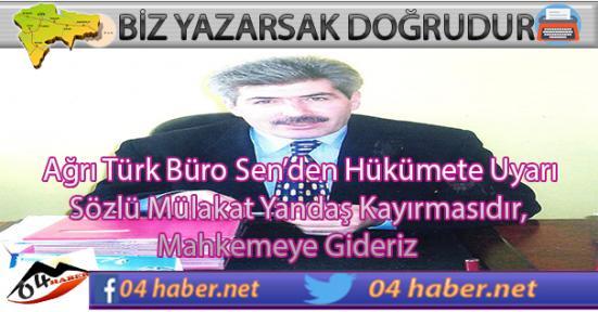 Ağrı Türk Büro Sen Hükümeti Uyardı