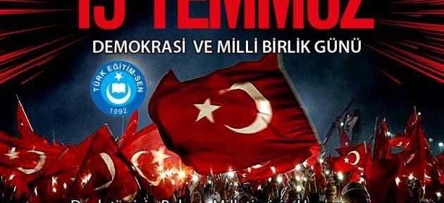 Ağrı Türk Eğitim Sen:15 TEMMUZ İHANETİNİ UNUTMAYACAĞIZ!