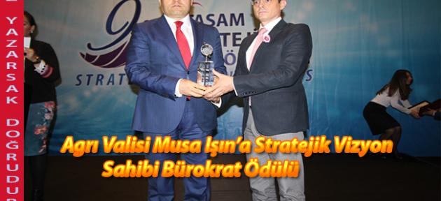 Agrı Valisi Musa Işın'a Stratejik Vizyon Sahibi Bürokrat Ödülü