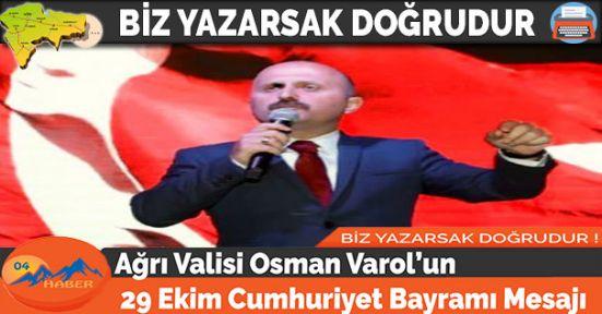 Ağrı Valisi Osman Varol'un 29 Ekim Cumhuriyet Bayramı Mesajı