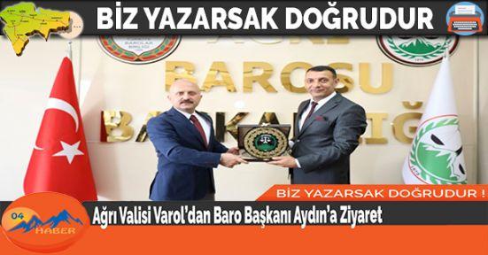 Ağrı Valisi Varol'dan Baro Başkanı Aydın'a Ziyaret
