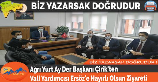 Ağrı Yurt Ay Der Başkanı Çirik'ten Vali Yardımcısı Ersöz'e Hayırlı Olsun Ziyareti