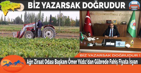 Ağrı Ziraat Odası Başkanı Ömer Yıldız'dan Gübrede Fahiş Fiyata İsyan
