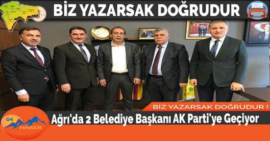 Ağrı'da 2 Belediye Başkanı AK Parti'ye Geçiyor