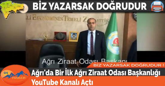 Ağrı'da Bir İlk Ağrı Ziraat Odası Başkanlığı YouTube Kanalı Açtı