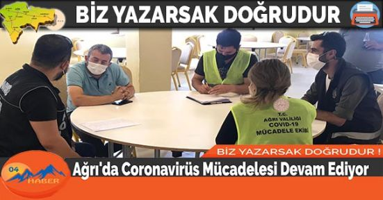 Ağrı'da Coronavirüs Mücadelesi Devam Ediyor