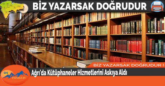 Ağrı'da Kütüphaneler Hizmetlerini Askıya Aldı