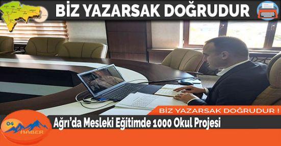 Ağrı'da Mesleki Eğitimde 1000 Okul Projesi