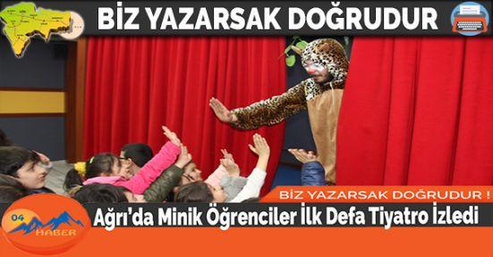 Ağrı'da Minik Öğrenciler İlk Defa Tiyatro İzledi