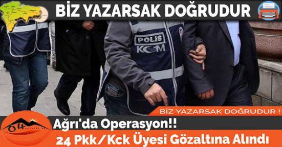 Ağrı'da Operasyon: 24 Pkk/Kck Üyesi Gözaltına Alındı