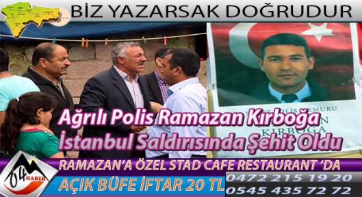 Ağrılı Polis Ramazan Kırboğa İstanbulda Şehit Oldu