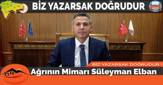 Ağrının Mimarı Süleyman Elban