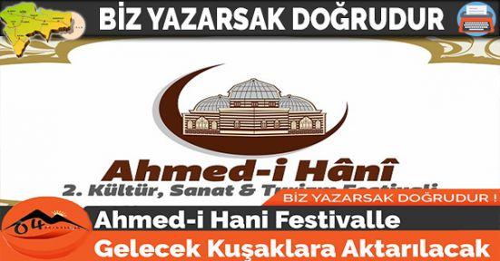 Ahmed-i Hani, Festivalle Gelecek Kuşaklara Aktarılacak