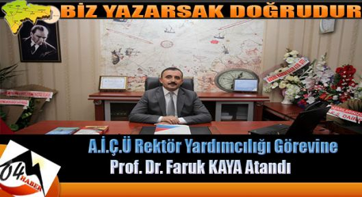 A.İ.Ç.Ü Rektör Yardımcılığı Görevine Prof. Dr. Faruk KAYA Atandı