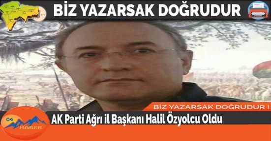 AK Parti Ağrı il Başkanı Halil Özyolcu Oldu