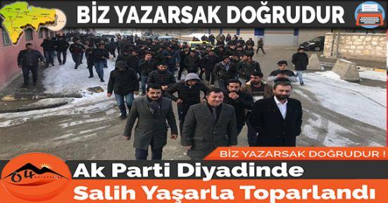 Ak Parti Diyadinde Salih Yaşarla Toparlandı