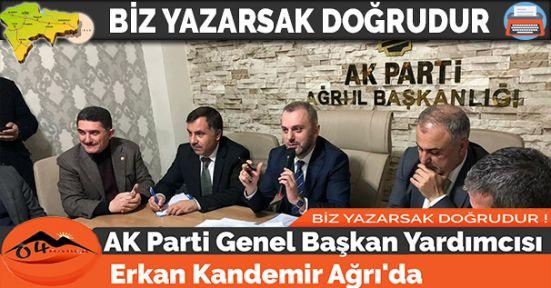 AK Parti Genel Başkan Yardımcısı Erkan Kandemir Ağrı'da