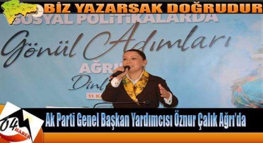 Ak Parti Genel Başkan Yardımcısı Öznur Çalık Ağrı'da