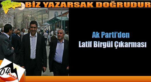 Ak Parti'den Latif Birgül Çıkarması