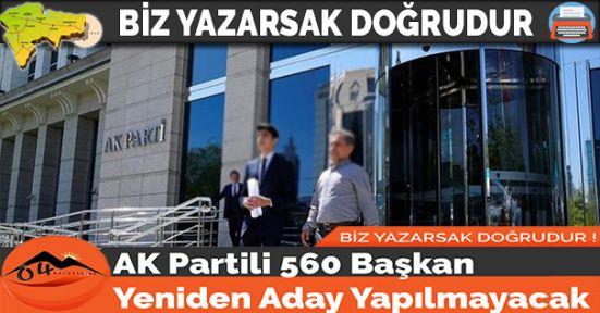 AK Partili 560 Başkan Yeniden Aday Yapılmayacak