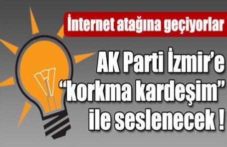 AKP İzmir'e böyle seslenecek