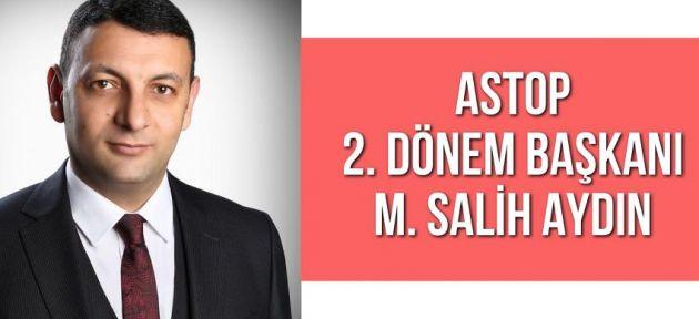 ASTOP 2. Dönem Başkanı M. Salih Aydın Oldu