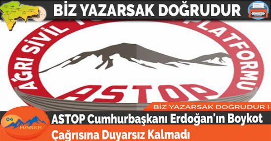 ASTOP Cumhurbaşkanı Erdoğan'ın Boykot Çağrısına Duyarsız Kalmadı