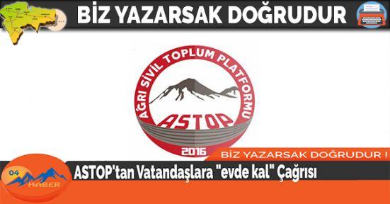 """ASTOP'tan Vatandaşlara """"evde kal"""" Çağrısı"""