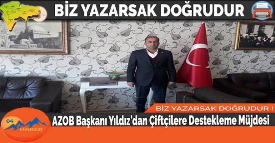 AZOB Başkanı Yıldız'dan Çiftçilere Destekleme Müjdesi