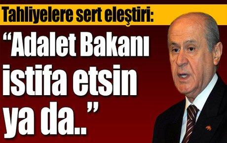 Bahçeli'den Adalet Bakanı'na istifa çağrısı